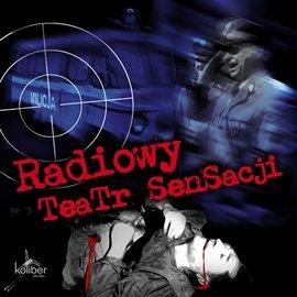 Radiowy Teatr Sensacji - Audiobook (Książka audio MP3) do pobrania w całości w archiwum ZIP