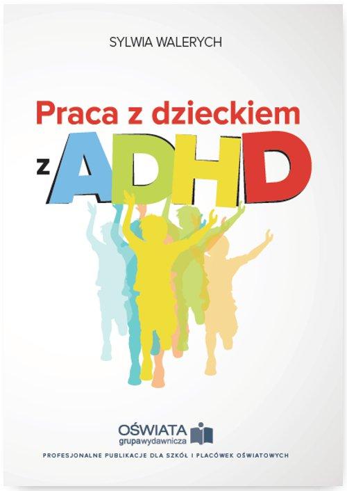 Praca z dzieckiem z ADHD - Ebook (Książka na Kindle) do pobrania w formacie MOBI