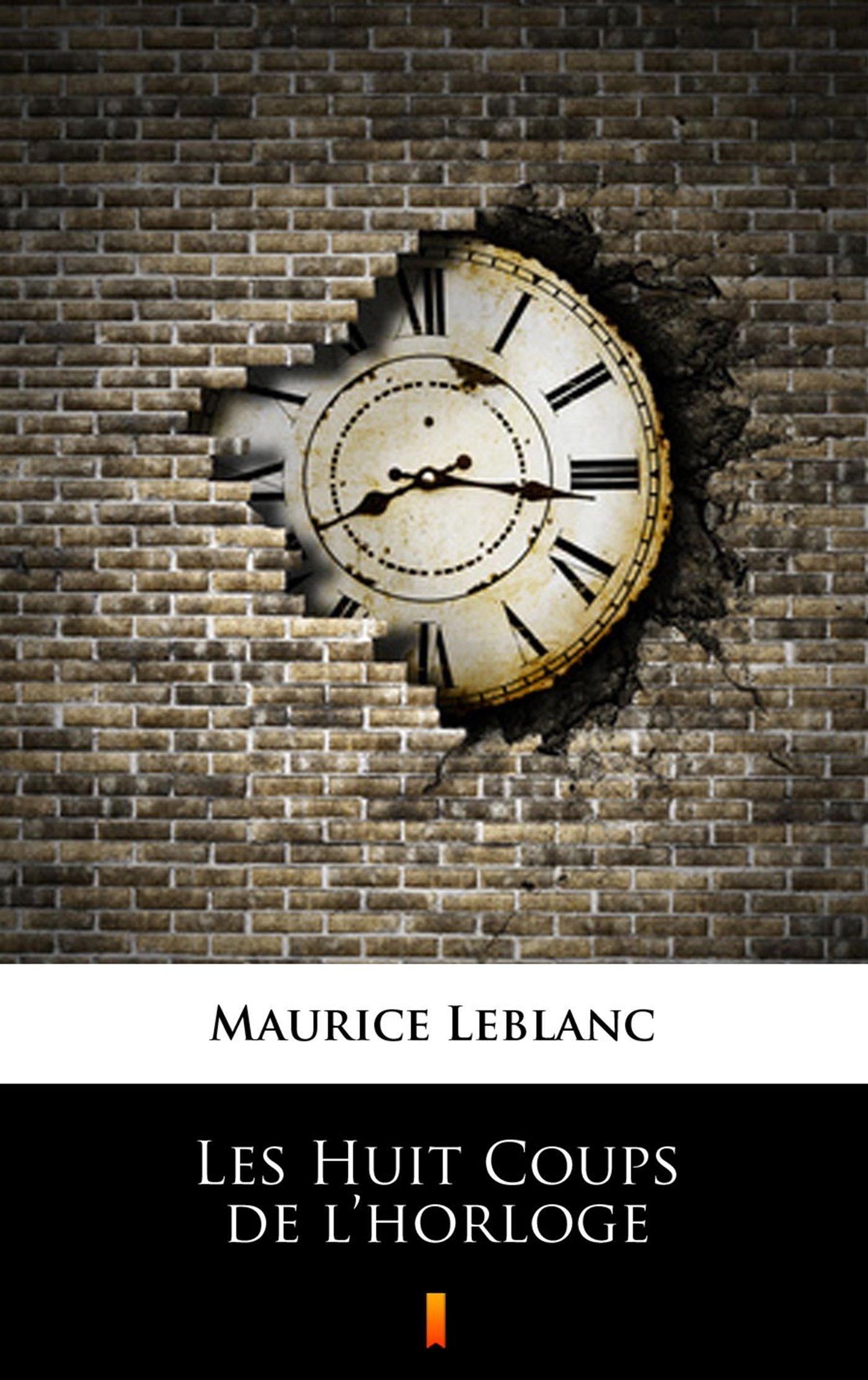 Les Huit Coups de l horloge - Ebook (Książka na Kindle) do pobrania w formacie MOBI