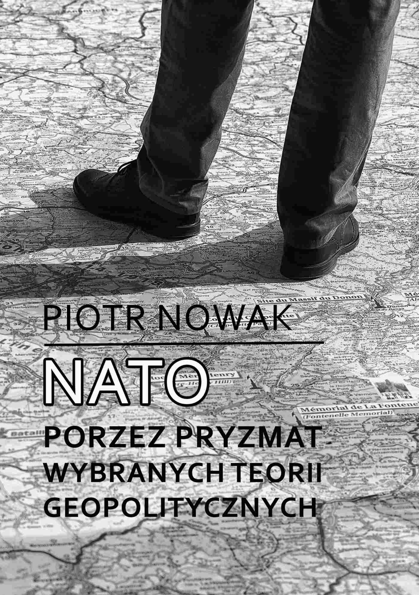 NATO poprzez pryzmat wybranych teorii geopolitycznych - Ebook (Książka na Kindle) do pobrania w formacie MOBI