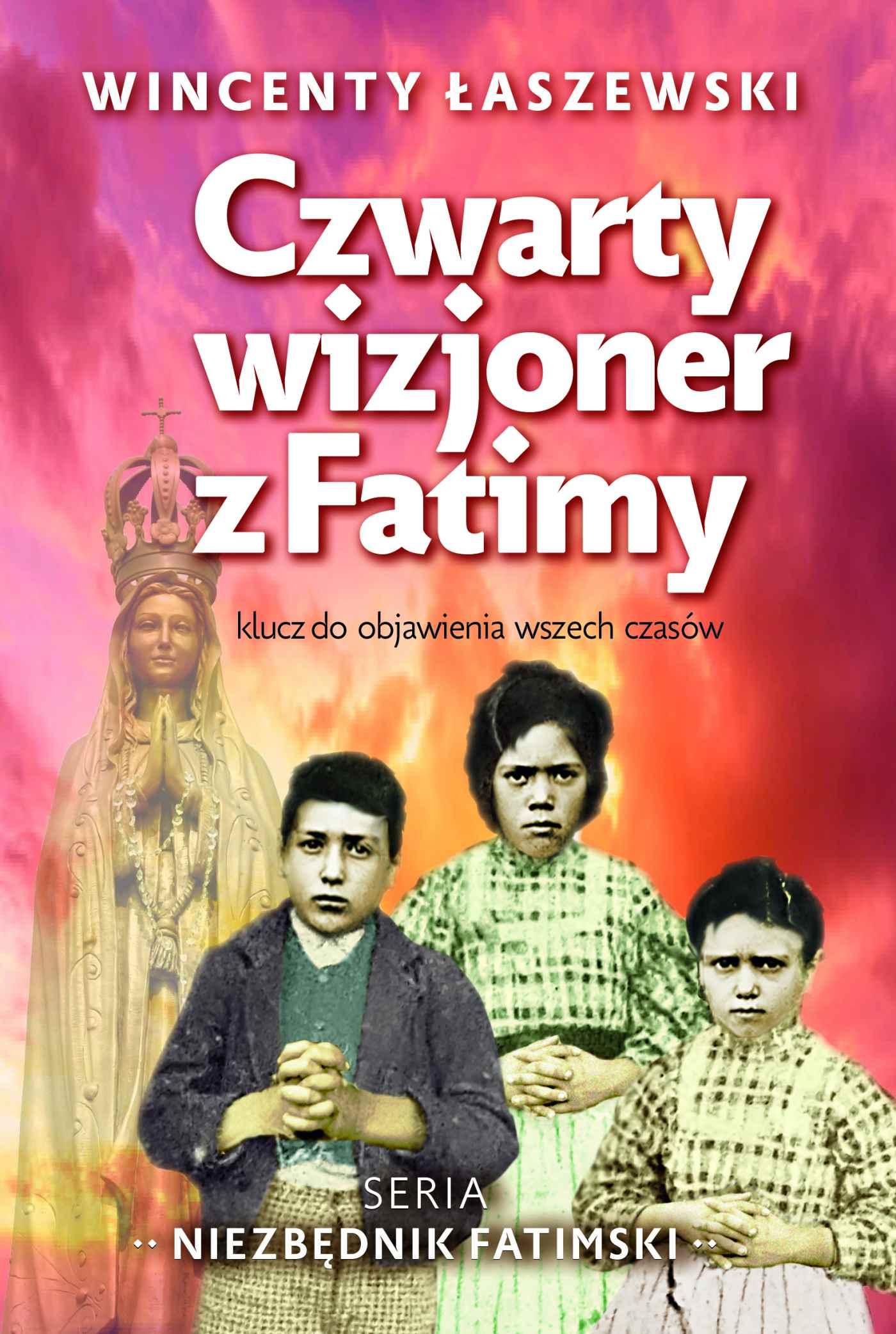 Czwarty wizjoner z Fatimy - Ebook (Książka na Kindle) do pobrania w formacie MOBI