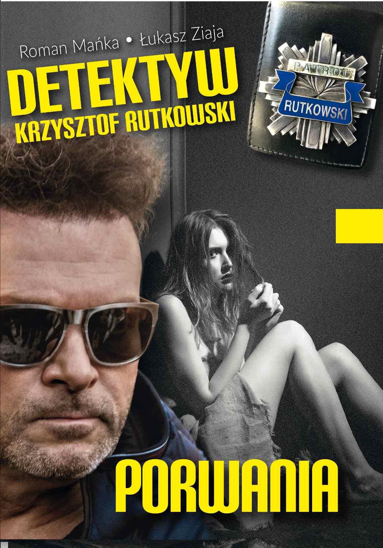 Detektyw Krzysztof Rutkowski. Porwania - Ebook (Książka na Kindle) do pobrania w formacie MOBI