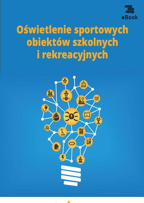 Oświetlenie sportowych obiektów szkolnych i rekreacyjnych - Ebook (Książka PDF) do pobrania w formacie PDF