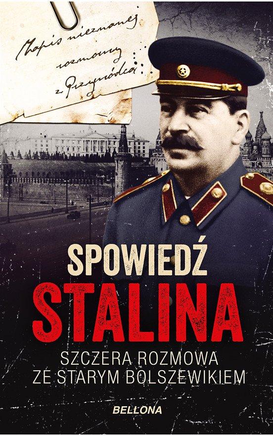 Spowiedź Stalina. Szczera rozmowa ze starym bolszewikiem - Ebook (Książka na Kindle) do pobrania w formacie MOBI