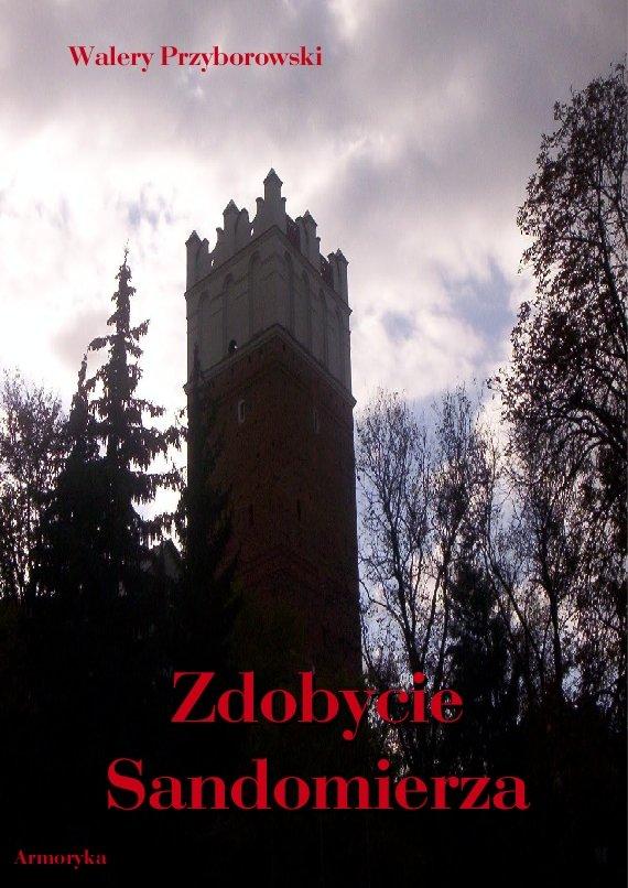 Zdobycie Sandomierza (rok 1809) - Ebook (Książka PDF) do pobrania w formacie PDF