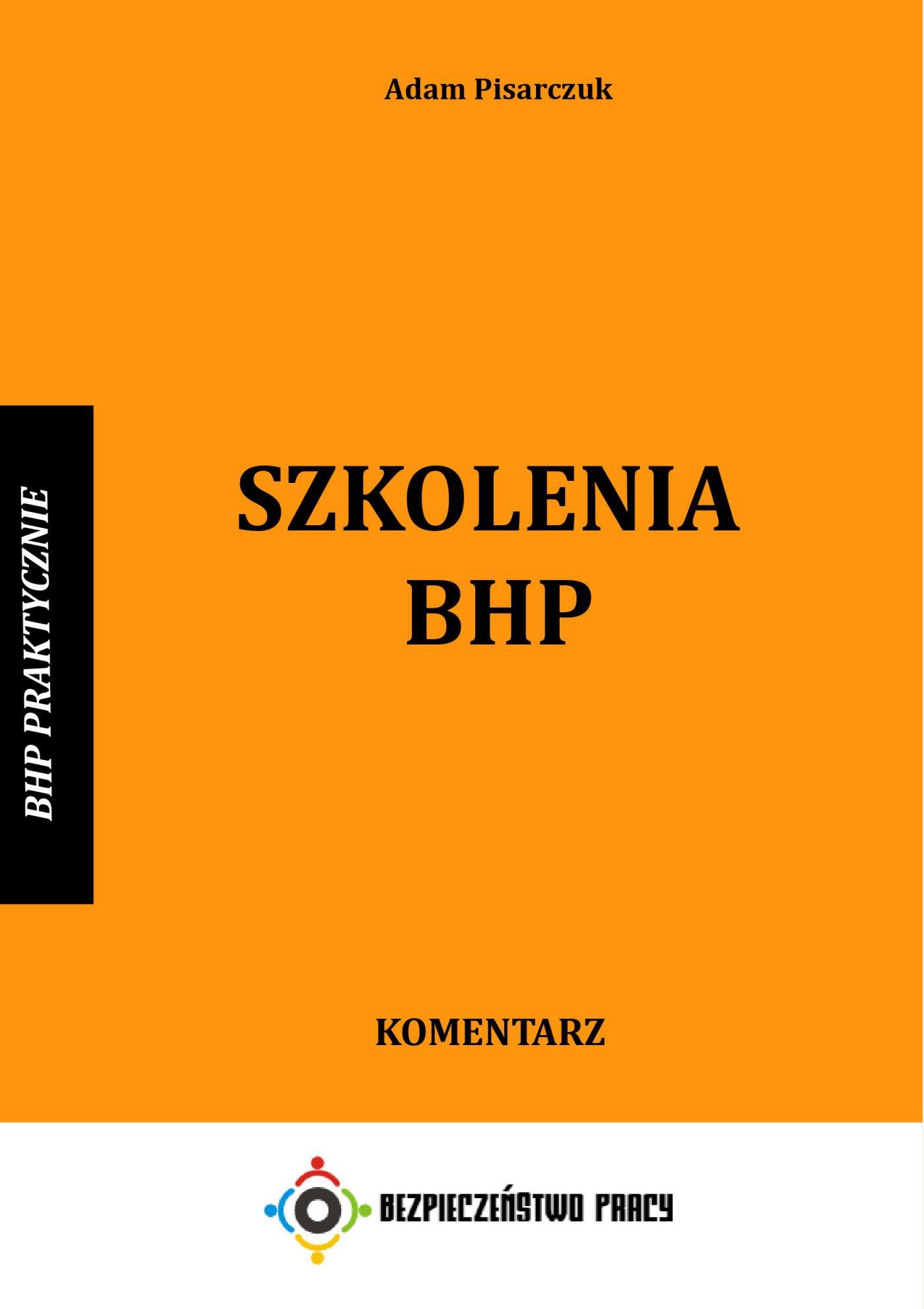 Szkolenia BHP. Komentarz - Ebook (Książka PDF) do pobrania w formacie PDF