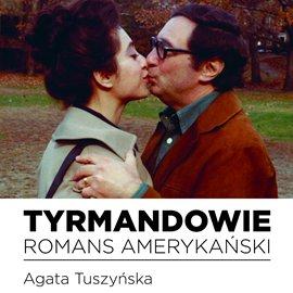 Tyrmandowie. Romans amerykański - Audiobook (Książka audio MP3) do pobrania w całości w archiwum ZIP