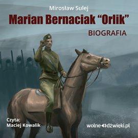 """Marian Bernaciak """"Orlik"""" - biografia - Audiobook (Książka audio MP3) do pobrania w całości w archiwum ZIP"""