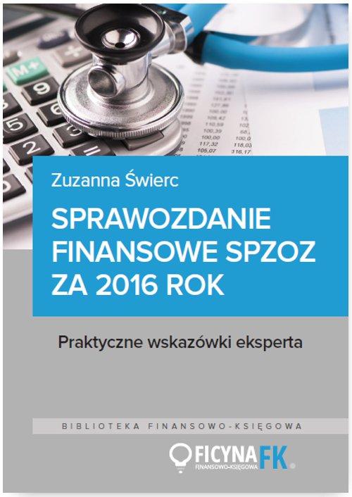 Sprawozdanie finansowe samodzielnego publicznego zakładu opieki zdrowotnej za 2016 rok - Ebook (Książka PDF) do pobrania w formacie PDF