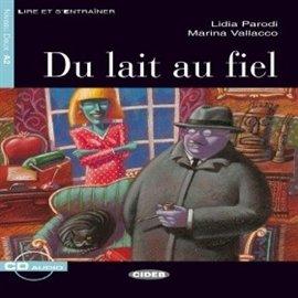 Du lait au fiel - Audiobook (Książka audio MP3) do pobrania w całości w archiwum ZIP