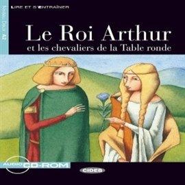 Le Roi Arthur et les chevaliers de la Table ronde - Audiobook (Książka audio MP3) do pobrania w całości w archiwum ZIP