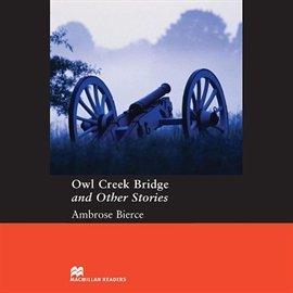 Owl Creek Bridge and Other Stories - Audiobook (Książka audio MP3) do pobrania w całości w archiwum ZIP