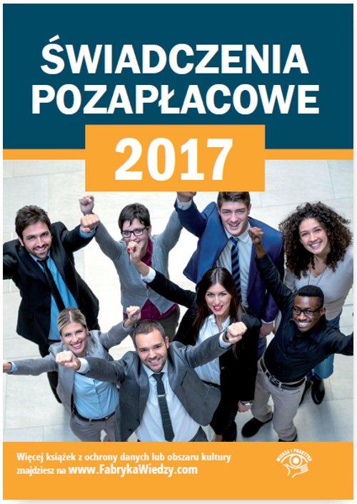 Świadczenia pozapłacowe 2017 - Ebook (Książka PDF) do pobrania w formacie PDF