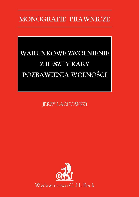 Warunkowe zwolnienie z reszty kary pozbawienia wolności - Ebook (Książka PDF) do pobrania w formacie PDF