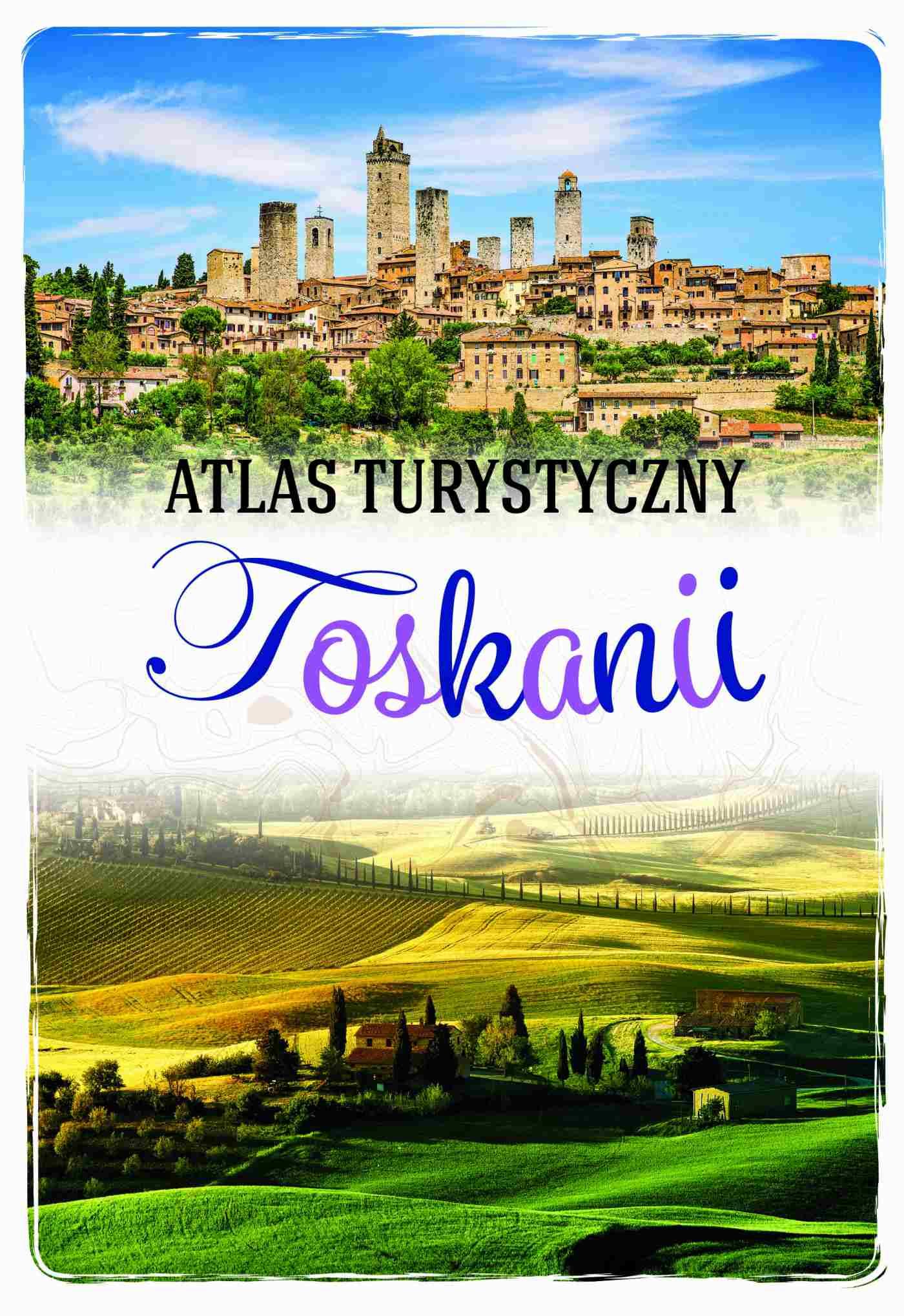 Atlas turystyczny Toskanii - Ebook (Książka PDF) do pobrania w formacie PDF
