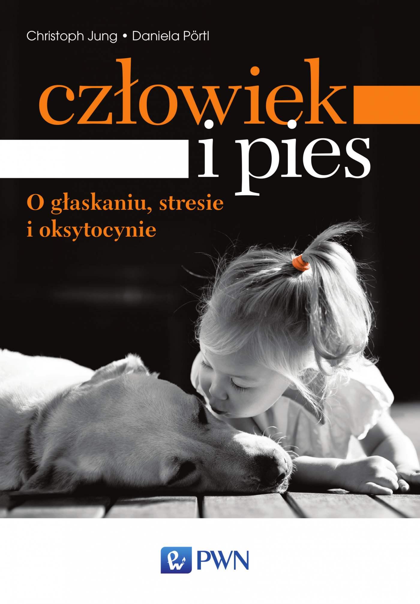 Człowiek i pies – o głaskaniu, stresie i oksytocynie - Ebook (Książka na Kindle) do pobrania w formacie MOBI