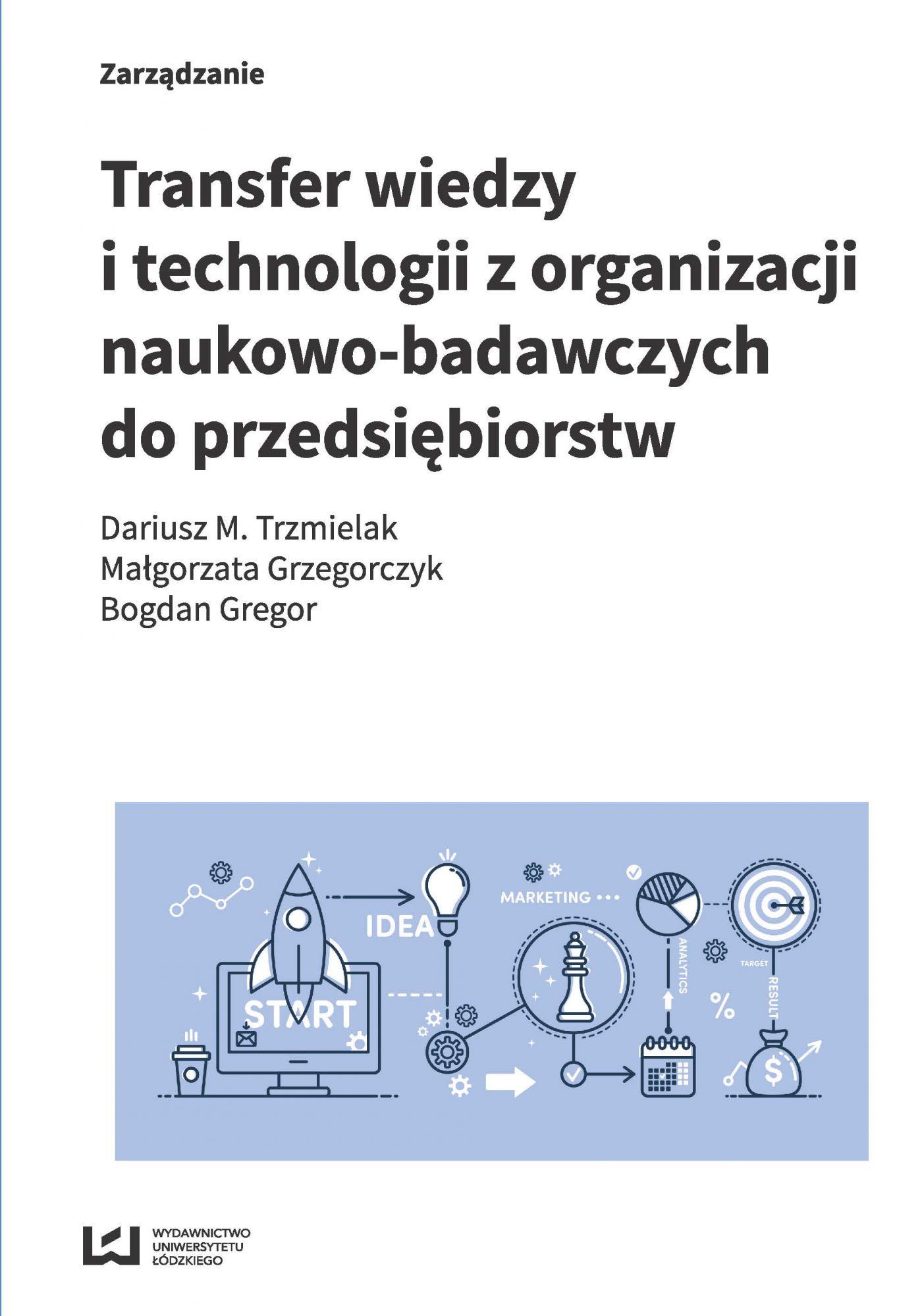 Transfer wiedzy i technologii z organizacji naukowo-badawczych do przedsiębiorstw - Ebook (Książka PDF) do pobrania w formacie PDF