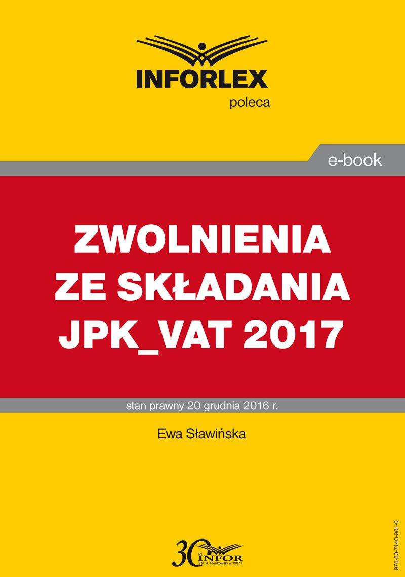 Zwolnienia ze składania JPK- VAT 2017 - Ebook (Książka PDF) do pobrania w formacie PDF