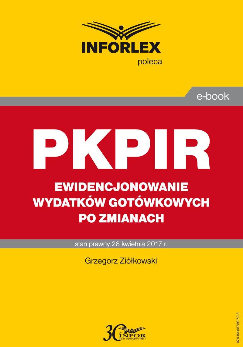 PKPIR Ewidencjonowanie wydatków gotówkowych po zmianach - Ebook (Książka PDF) do pobrania w formacie PDF