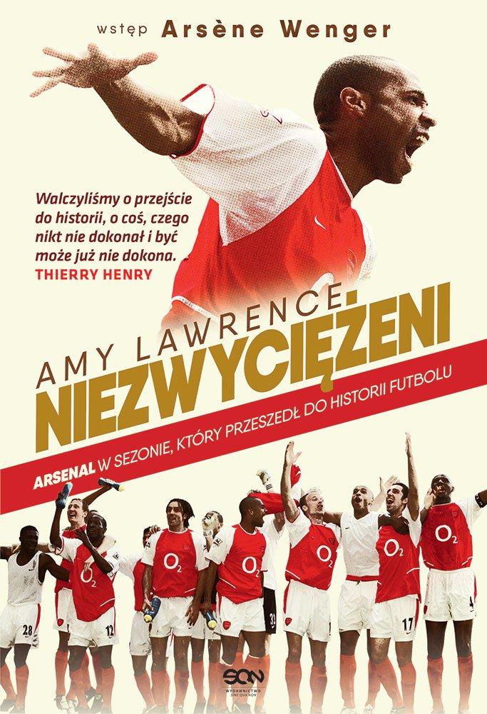 Niezwyciężeni. Arsenal w sezonie, który przeszedł do historii futbolu - Ebook (Książka na Kindle) do pobrania w formacie MOBI