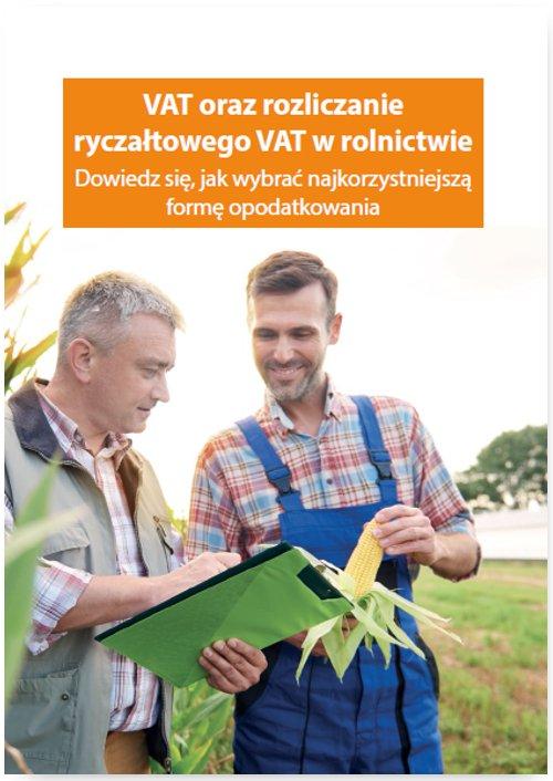 VAT oraz rozliczanie ryczałtowego VAT w rolnictwie. Dowiedz się, jak wybrać najkorzystniejszą formę opodatkowania - Ebook (Książka PDF) do pobrania w formacie PDF