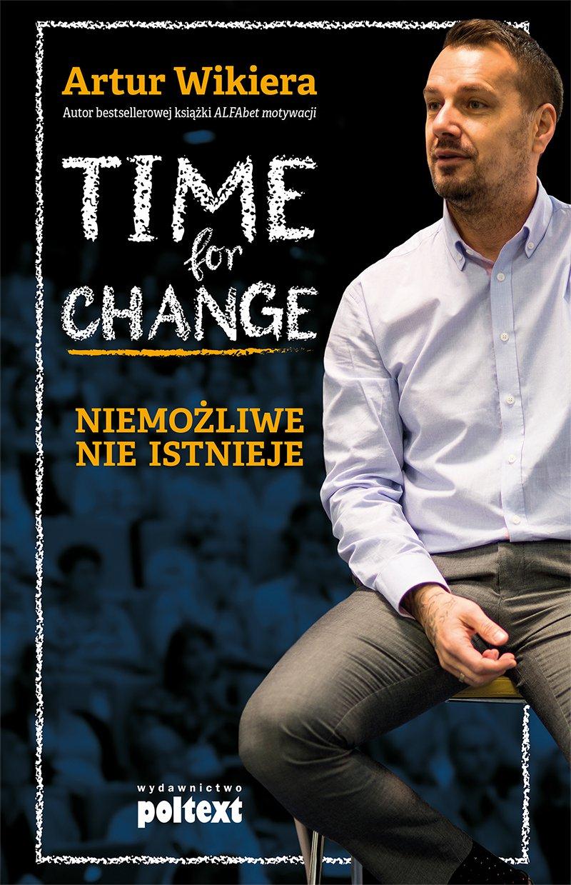 Time for Change. Niemożliwe nie istnieje - Ebook (Książka na Kindle) do pobrania w formacie MOBI