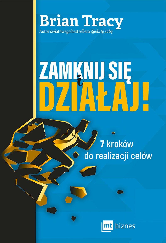 Zamknij się i działaj! 7 kroków do realizacji celów - Ebook (Książka EPUB) do pobrania w formacie EPUB