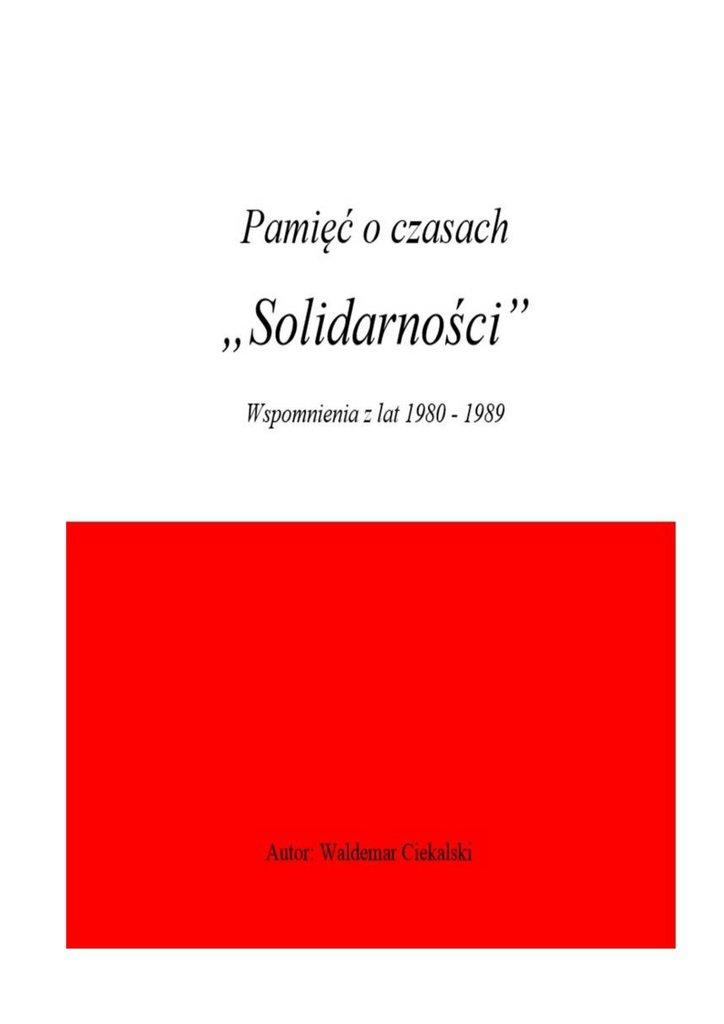 """Pamięć o czasach """"Solidarności"""" - Ebook (Książka na Kindle) do pobrania w formacie MOBI"""