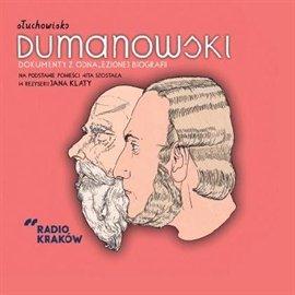 Dumanowski. Dokumenty z odnalezionej biografii - na podstawie powieści Wita Szostaka - Audiobook (Książka audio MP3) do pobrania w całości w archiwum ZIP