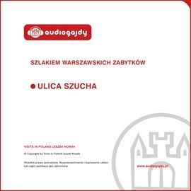 Aleja Szucha. Szlakiem warszawskich zabytków - Audiobook (Książka audio MP3) do pobrania w całości w archiwum ZIP