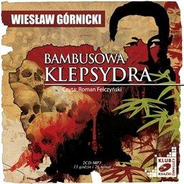 Bambusowa klepsydra - Audiobook (Książka audio MP3) do pobrania w całości w archiwum ZIP