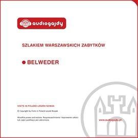 Belweder. Szlakiem warszawskich zabytków - Audiobook (Książka audio MP3) do pobrania w całości w archiwum ZIP
