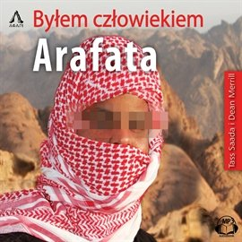 Byłem Człowiekiem Arafata - Audiobook (Książka audio MP3) do pobrania w całości w archiwum ZIP