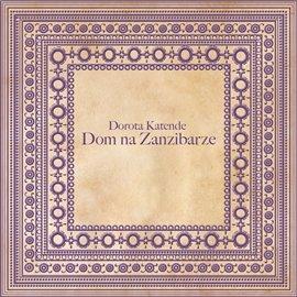 Dom na Zanzibarze - Audiobook (Książka audio MP3) do pobrania w całości w archiwum ZIP