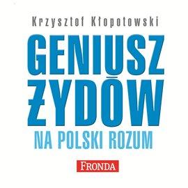 Geniusz Żydów na polski rozum - Audiobook (Książka audio MP3) do pobrania w całości w archiwum ZIP