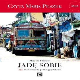 Jadę sobie. Azja – przewodnik dla podróżujących kobiet - Audiobook (Książka audio MP3) do pobrania w całości w archiwum ZIP