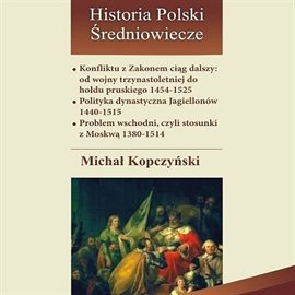Konfliktu z Zakonem ciąg dalszy: od wojny trzynastoletniej do hołdu pruskiego 1454-1525 - Audiobook (Książka audio MP3) do pobrania w całości w archiwum ZIP