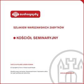 Kościół Seminaryjny. Szlakiem warszawskich zabytków - Audiobook (Książka audio MP3) do pobrania w całości w archiwum ZIP