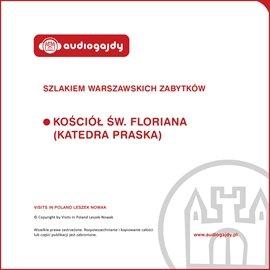 Kościół św Floriana Katedra Praska. Szlakiem warszawskich zabytków - Audiobook (Książka audio MP3) do pobrania w całości w archiwum ZIP