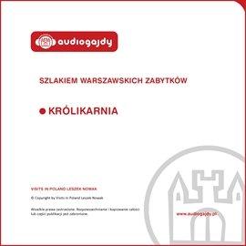 Królikarnia. Szlakiem warszawskich zabytków - Audiobook (Książka audio MP3) do pobrania w całości w archiwum ZIP
