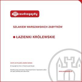 Łazienki Królewskie. Szlakiem warszawskich zabytków - Audiobook (Książka audio MP3) do pobrania w całości w archiwum ZIP