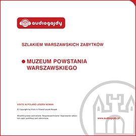 Muzeum Powstania Warszawskiego. Szlakiem warszawskich zabytków - Audiobook (Książka audio MP3) do pobrania w całości w archiwum ZIP
