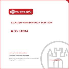 Oś Saska. Szlakiem warszawskich zabytków - Audiobook (Książka audio MP3) do pobrania w całości w archiwum ZIP