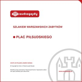 Plac Piłsudskiego. Szlakiem warszawskich zabytków - Audiobook (Książka audio MP3) do pobrania w całości w archiwum ZIP