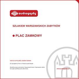 Plac Zamkowy. Szlakiem warszawskich zabytków - Audiobook (Książka audio MP3) do pobrania w całości w archiwum ZIP