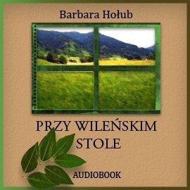 Przy wileńskim stole - Audiobook (Książka audio MP3) do pobrania w całości w archiwum ZIP