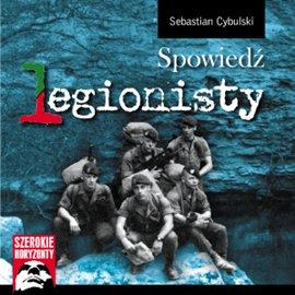 Spowiedź legionisty - Audiobook (Książka audio MP3) do pobrania w całości w archiwum ZIP