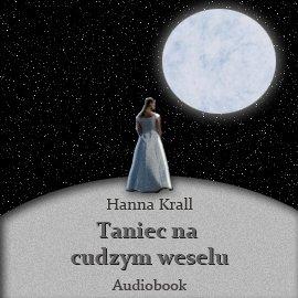 Taniec na cudzym weselu - Audiobook (Książka audio MP3) do pobrania w całości w archiwum ZIP