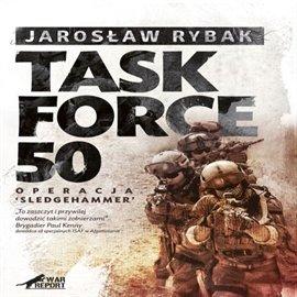 Task Force 50 - Operacja SledgeHammer - Audiobook (Książka audio MP3) do pobrania w całości w archiwum ZIP