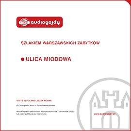 Ulica Miodowa. Szlakiem warszawskich zabytków - Audiobook (Książka audio MP3) do pobrania w całości w archiwum ZIP